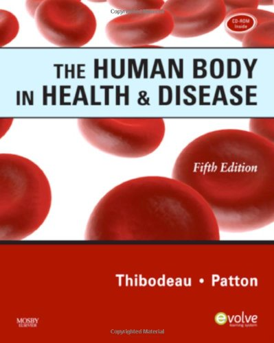 9780323054928: The Human Body in Health & Disease, 5th Edition