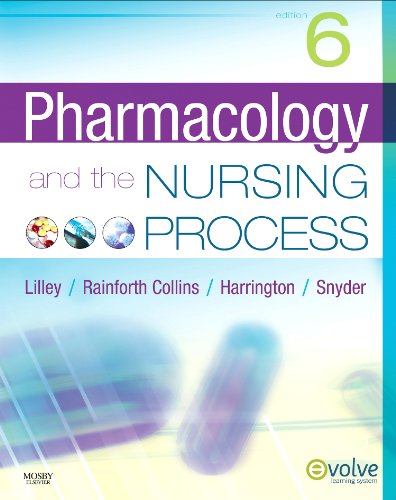 Pharmacology and the Nursing Process, 6e: Linda Lane Lilley