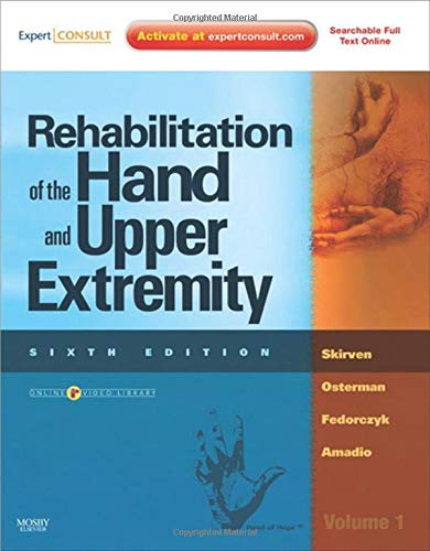 Rehabilitation of the Hand and Upper Extremity,: Skirven OTR/L CHT,