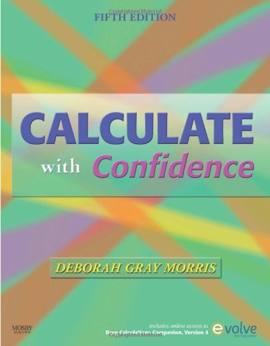 Calculate with Confidence, 5e (Morris, Calculate with: Deborah C. Gray