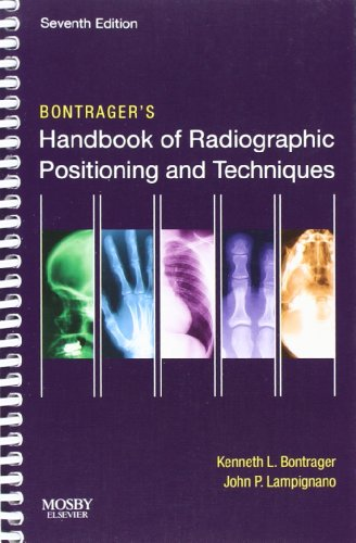 Bontrager's Handbook of Radiographic Positioning and Techniques: Kenneth L. Bontrager;