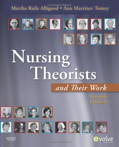 9780323056410: Nursing Theorists and Their Work, 7e