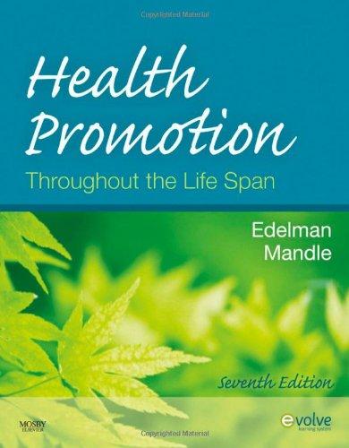 Health Promotion Throughout the Life Span (Health: Carole Lium Edelman