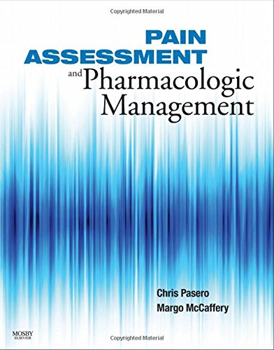 9780323056960: Pain Assessment and Pharmacologic Management, 1e (Pasero, Pain Assessment and Pharmacologic Management)