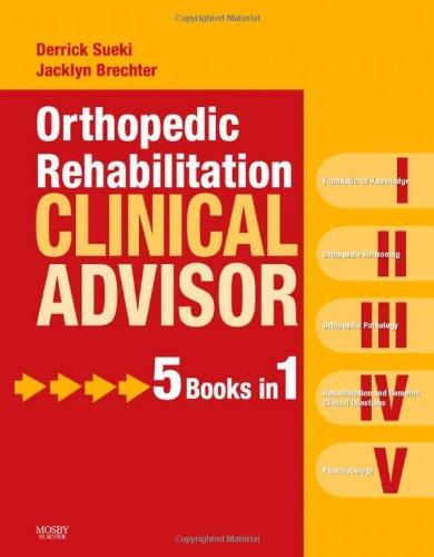 9780323057103: Orthopedic Rehabilitation Clinical Advisor, 1e