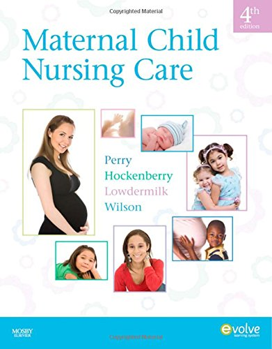 9780323057202: Maternal Child Nursing Care, 4e