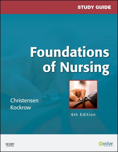 9780323057356: Study Guide for Foundations of Nursing