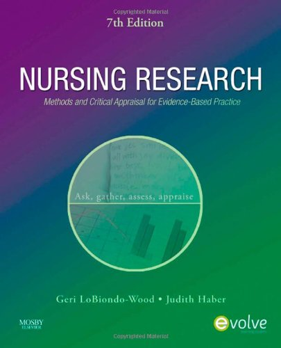 Nursing Research: Methods and Critical Appraisal for: LoBiondo-Wood PhD RN