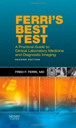 9780323057592: Ferri's Best Test: A Practical Guide to Laboratory Medicine and Diagnostic Imaging, 2e (Ferri's Medical Solutions)