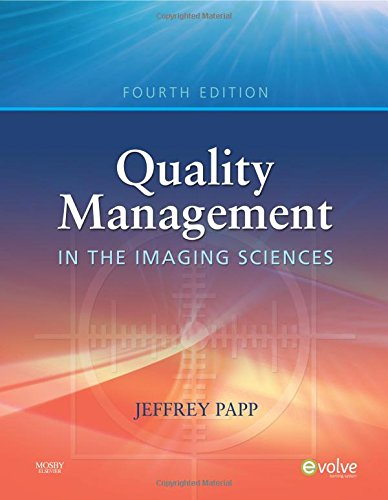 Quality Management in the Imaging Sciences, 4e: Papp, Jeffrey