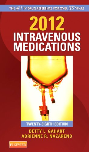 9780323057998: 2012 Intravenous Medications: A Handbook for Nurses and Health Professionals, 28th Edition