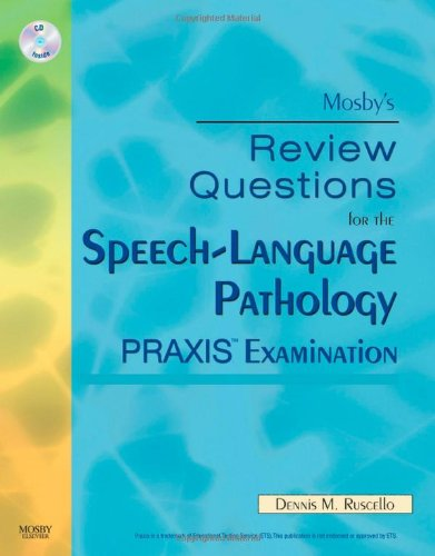 9780323059046: Mosby's Review Questions for the Speech-Language Pathology PRAXIS Examination, 1e