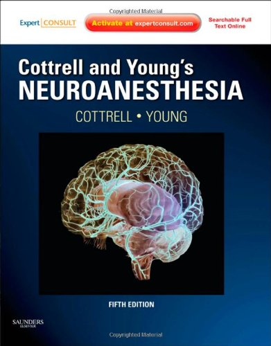 9780323059084: Cottrell and Young's Neuroanesthesia: Expert Consult: Online and Print, 5e (Expert Consult Title: Online + Print)