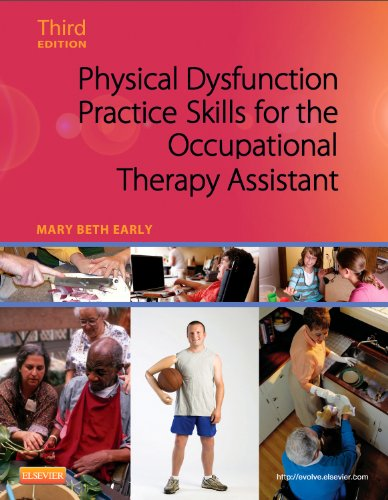 9780323059091: Physical Dysfunction Practice Skills for the Occupational Therapy Assistant, 3e