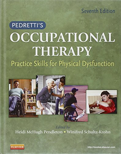 9780323059121: Pedretti's Occupational Therapy: Practice Skills for Physical Dysfunction, 7e (Occupational Therapy Skills for Physical Dysfunction (Pedretti))