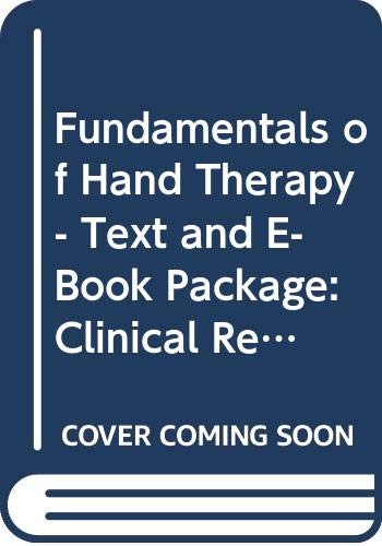 9780323062299: Fundamentals of Hand Therapy - Text and E-Book Package: Clinical Reasoning and Treatment Guidelines for Common Diagnoses of the Upper Extremity, 1e