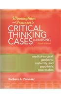 9780323063470: Winningham and Preusser's Critical Thinking Cases in Nursing - Text and E-Book Package: Medical-Surgical, Pediatric, Maternity, and Psychiatric Case Studies, 4e