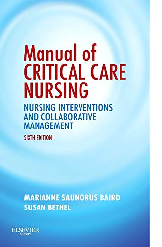 9780323063760: Manual of Critical Care Nursing: Nursing Interventions and Collaborative Management, 6e (Baird, Manual of Critical Care Nursing)