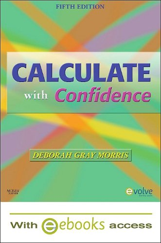 9780323064811: Calculate with Confidence - Text and E-Book Package, 5e