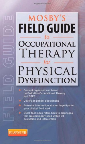 9780323067676: Mosby's Field Guide to Occupational Therapy for Physical Dysfunction, 1e