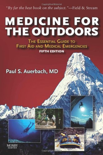 9780323068130: Medicine for the Outdoors: The Essential Guide to Emergency Medical Procedures and First Aid, 5e (Medicine for the Outdoors: The Essential Guide to First Aid &)