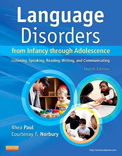 9780323071840: Language Disorders from Infancy through Adolescence: Listening, Speaking, Reading, Writing, and Communicating, 4e