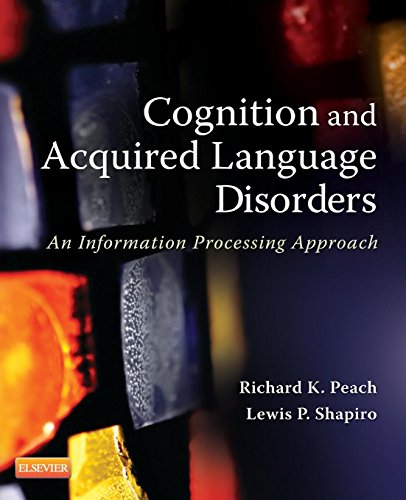 9780323072014: Cognition and Acquired Language Disorders: An Information Processing Approach, 1e