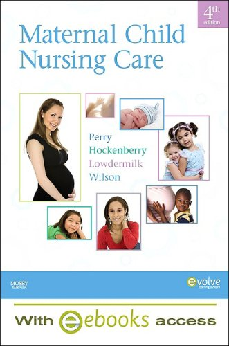 9780323072120: Maternal Child Nursing Care - Text and E-Book Package, 4e
