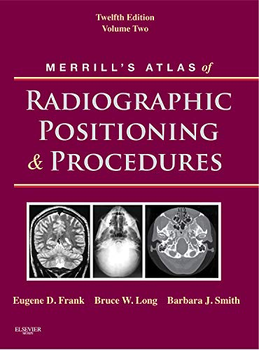9780323073226: Merrill's Atlas of Radiographic Positioning and Procedures: Volume 2, 12e