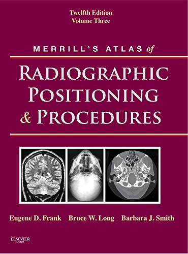 9780323073233: Merrill's Atlas of Radiographic Positioning and Procedures: Volume 3, 12e