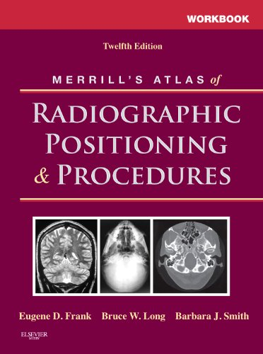 9780323073240: Workbook for Merrill's Atlas of Radiographic Positioning and Procedures, 12e