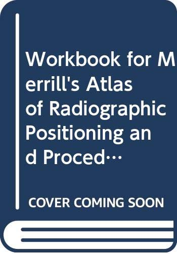 9780323073264: Merrill's Atlas of Radiographic Positioning and Procedures