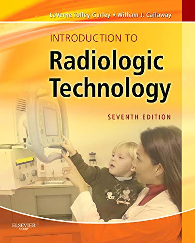 9780323073516: Introduction to Radiologic Technology, 7e (Gurley, Introduction to Radiologic Technology)