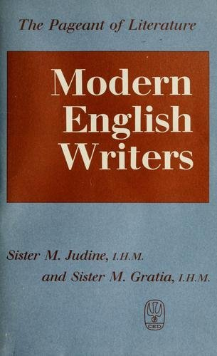 Modern English Writers (The Pageant of Literature): I.H.M Sister M.