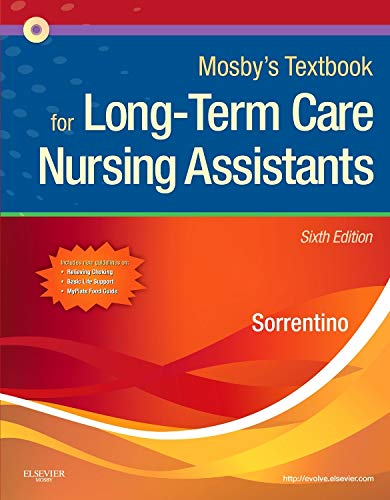 MOSBY'S TEXTBOOK FOR LONG-TERM CARE NURSING ASSISTANTS: Sorrentino, Sheila A.