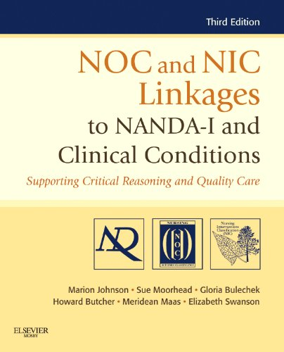 9780323077033: NOC and NIC Linkages to NANDA-I and Clinical Conditions: Supporting Critical Reasoning and Quality Care, 3e (NANDA, NOC, and NIC Linkages)
