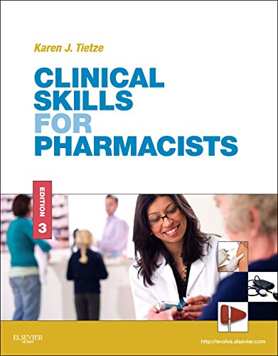9780323077385: Clinical Skills for Pharmacists: A Patient-Focused Approach, 3e (Tietze, Clinical Skills for Pharmacists)