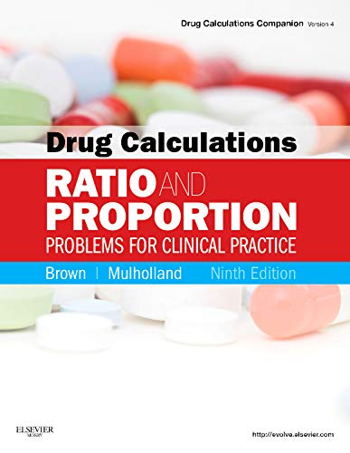 9780323077507: Drug Calculations: Ratio and Proportion Problems for Clinical Practice (Drug Calculations Companion)