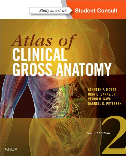 Atlas of Clinical Gross Anatomy: With STUDENT: Moses MD, Kenneth