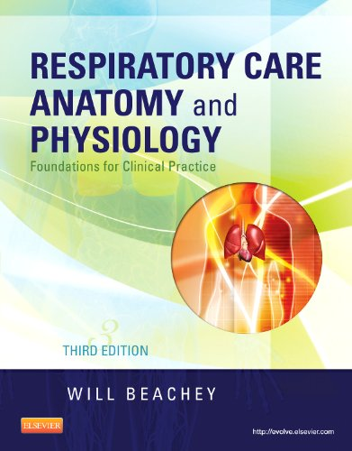 9780323078665: Respiratory Care Anatomy and Physiology: Foundations for Clinical Practice, 3e (Respiratory Care Anatomy & Physiology)