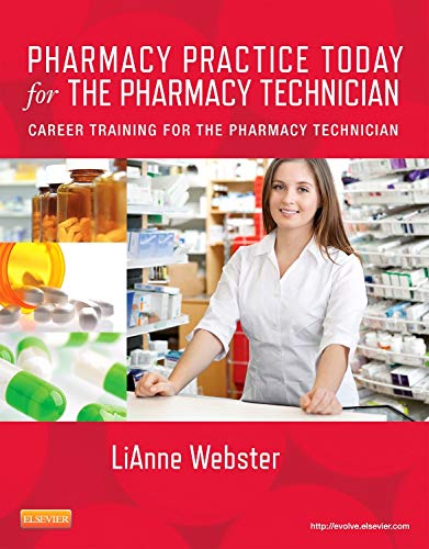9780323079037: Pharmacy Practice Today for the Pharmacy Technician: Career Training for the Pharmacy Technician, 1e
