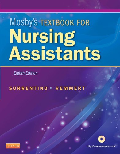 Mosby's Textbook for Nursing Assistants, 8th Edition: Sorrentino PhD RN, Sheila A.; Remmert MS...