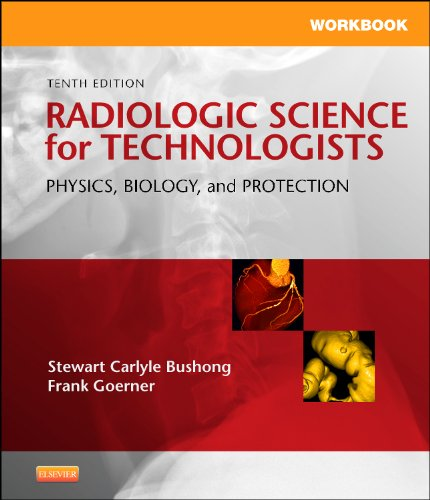9780323081375: Workbook for Radiologic Science for Technologists: Physics, Biology, and Protection, 10e