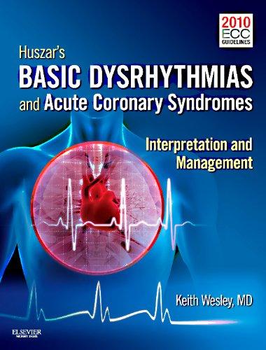 9780323081689: Huszar's Basic Dysrhythmias and Acute Coronary Syndromes: Interpretation & Management