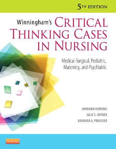 9780323083256: Winningham's Critical Thinking Cases in Nursing: Medical-Surgical, Pediatric, Maternity, and Psychiatric, 5e