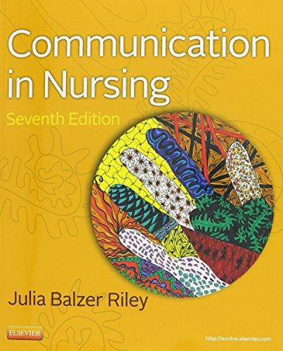 9780323083348: Communication in Nursing, 7e