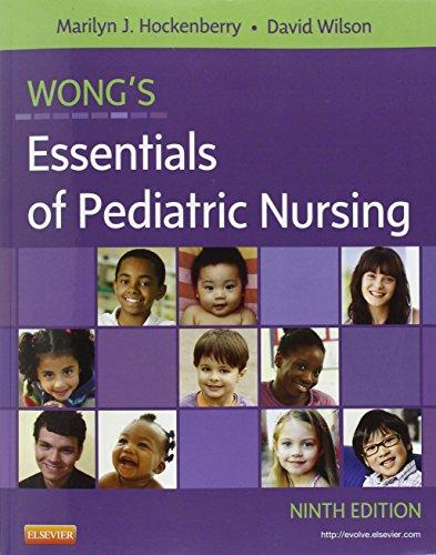 9780323083430: Wong's Essentials of Pediatric Nursing, 9e