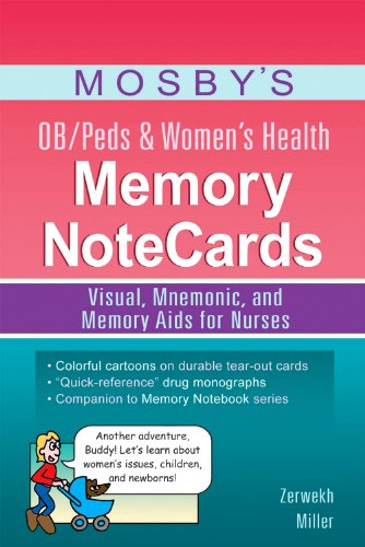 9780323083515: Mosby?s OB/Peds & Women?s Health Memory NoteCards: Visual, Mnemonic, and Memory Aids for Nurses, 1e