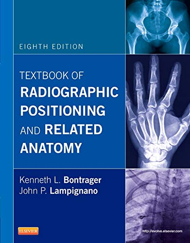 Textbook of Radiographic Positioning and Related Anatomy,: Bontrager MA RT(R),
