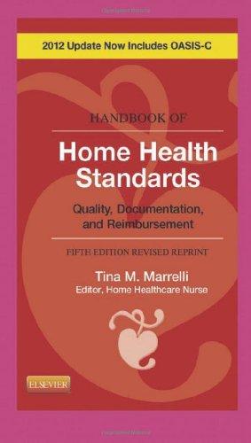 9780323084406: Handbook of Home Health Standards - Revised Reprint: Quality, Documentation, and Reimbursement, 5e (Handbook of Home Health Standards & Documentation Guidelines for Reimbursement)